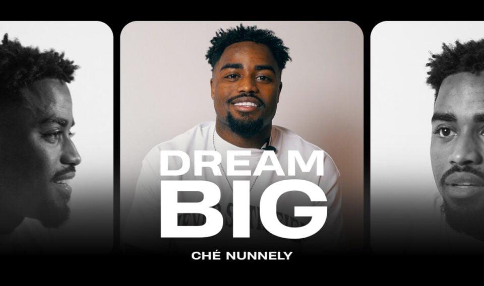 Dream Big: Ché Nunnely
